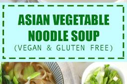 Asian Vegetable Noodle Soup (Vegan & Gluten Free)
