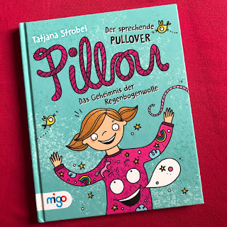 Der sprechende Pullover Pillou - Das Geheimnis der Regenbogenwolle
