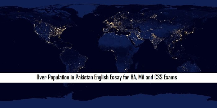 Over Population in Pakistan English Essay for BA, MA and CSS Exams
