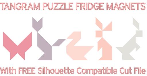 Tangram Puzzle Fridge Magnets with Free Silhouette Compatible Cut File by Nadine Muir for Silhouette UK Blog