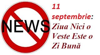 11 septembrie: Ziua Nici o Veste Este o Zi Bună