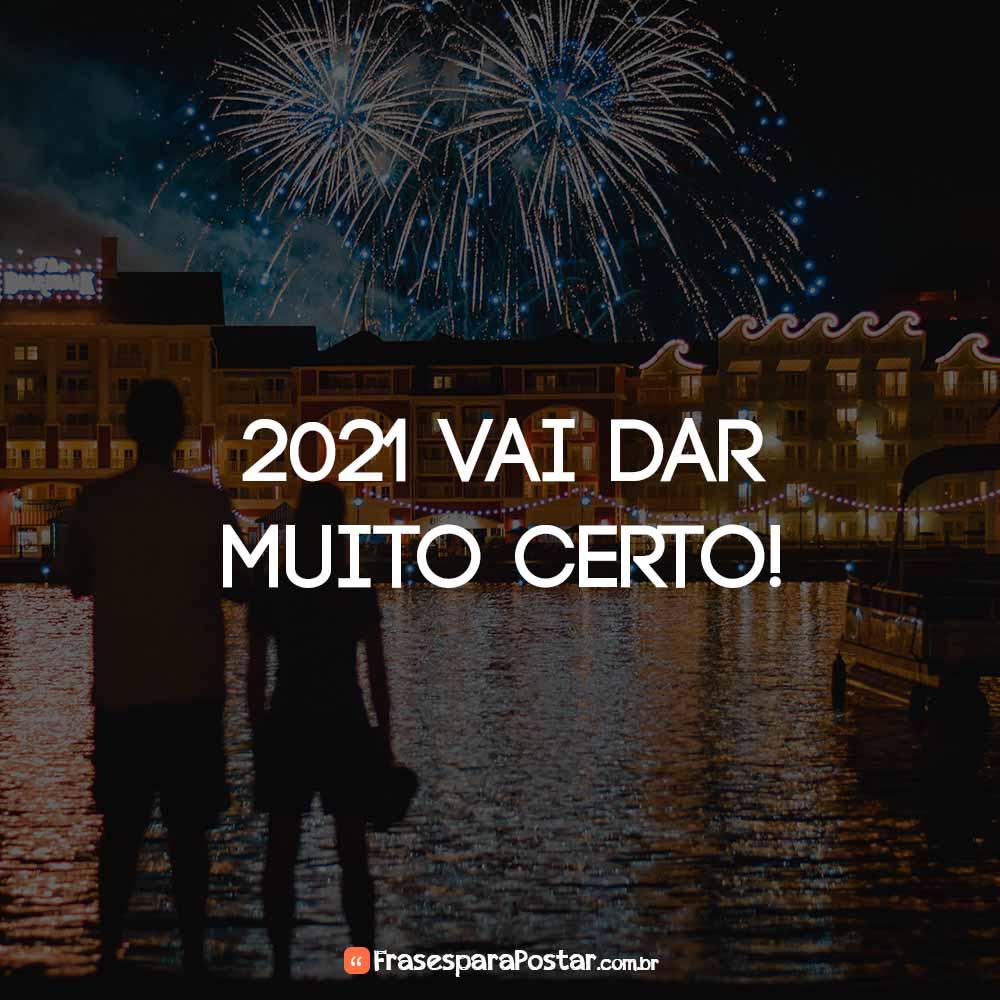 2021 vai dar muito certo!
