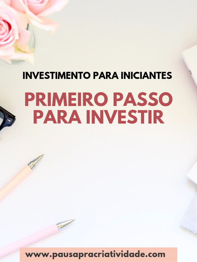 Investimento para iniciantes - Aprenda a começar a investir