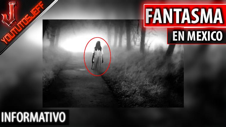Presunto fantasma en Mexico | 2016