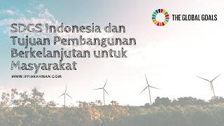SDGS Indonesia dan Tujuan Pembangunan Berkelanjutan untuk Masyarakat