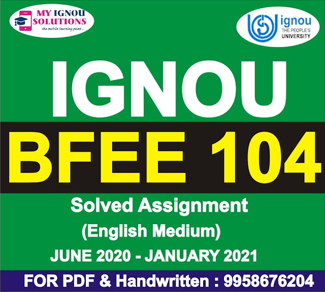 BFEE 104 Solved Assignment 2020-21