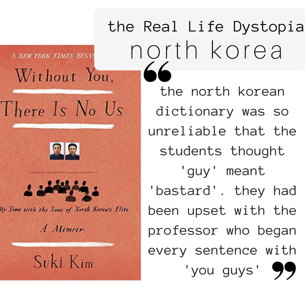 Globetrotting with Books: North Korea: Without you There is No Us, Suki Kim. This fascinating book on a grim subject reads like a dystopian. Except this dystopian does not have an ending. Or a revolutionary, yet.