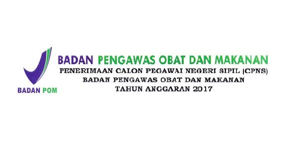 Lowongan Kerja CPNS BPOM TAHUN 2017