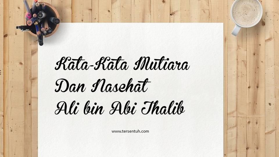 Kumpulan Kata Kata Mutiara Bijak Ali Bin Abi Thalib