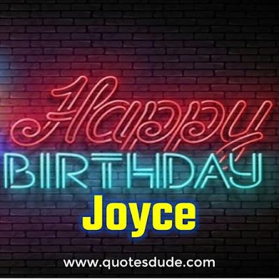 Happy Birthday Joyce.
