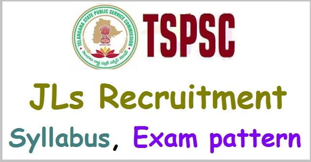 TSPSC JLs recruitment Syllabus, Exam pattern(Scheme of exam)