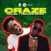AUDIO | Reekado Banks x Oxlade – Craze | Download New song