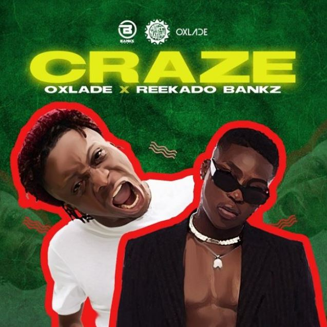 AUDIO | Reekado Banks x Oxlade – Craze | Download New song
