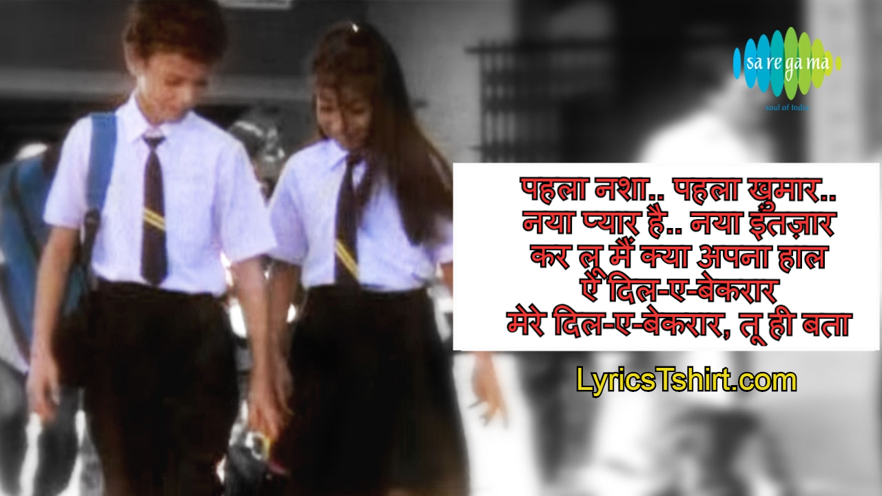 Pehla Nasha Lyrics in Hindi
