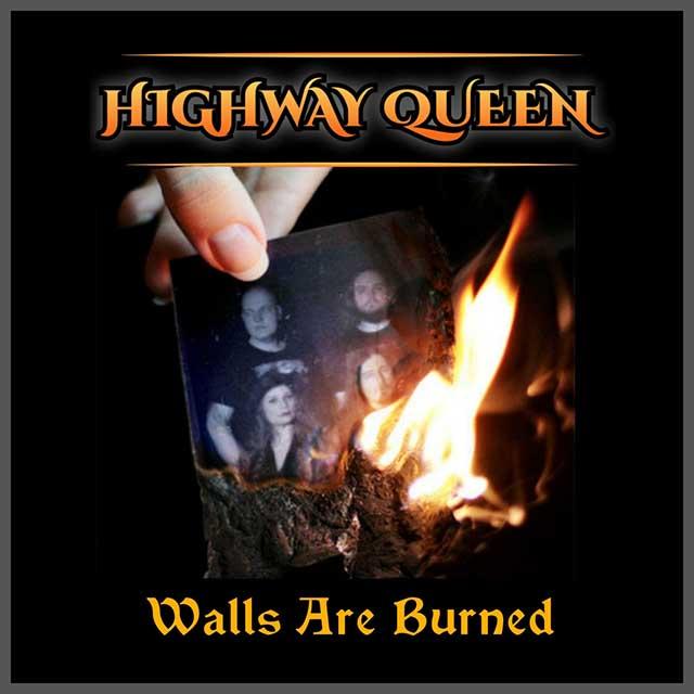 """Το single των Highway Queen """"Walls Are Burned"""""""