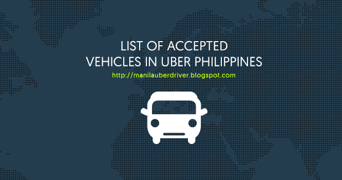 Uber Vehicle List >> List of accepted vehicles in Uber Manila, Philippines 2016 ...