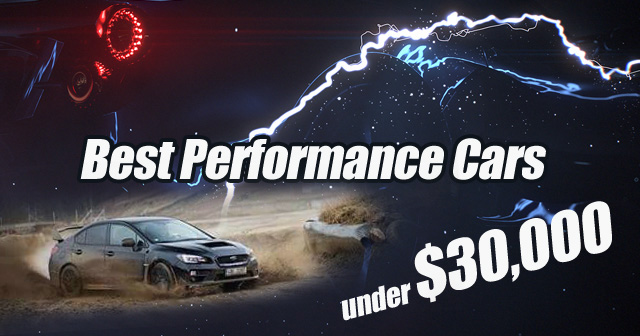 Top Performance Cars Under $30,000