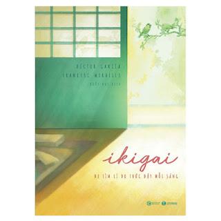 Ikigai - Đi Tìm Lý Do Thức Dậy Mỗi Sáng ebook PDF-EPUB-AWZ3-PRC-MOBI