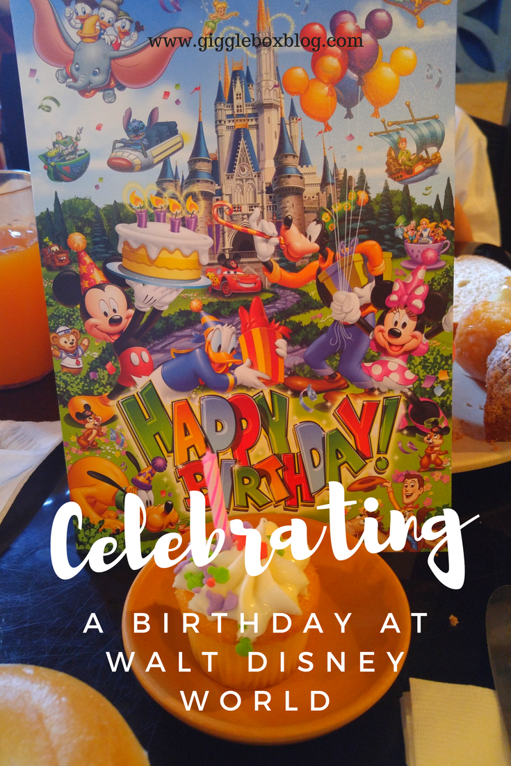 Celebrating A Birthday At Walt Disney World Gigglebox Tells It