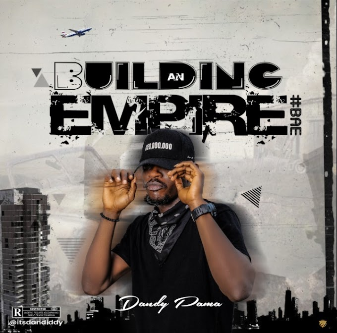 STREAM: Dandy Pama — Bae (Building An Empire)