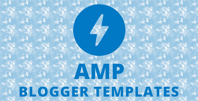 Best AMP Blogger templates of 2020