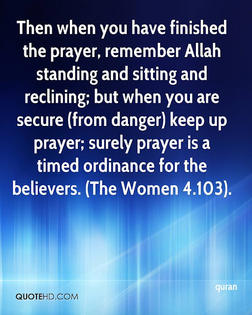 Then when you have finished the prayer, remember Allah - Quotes