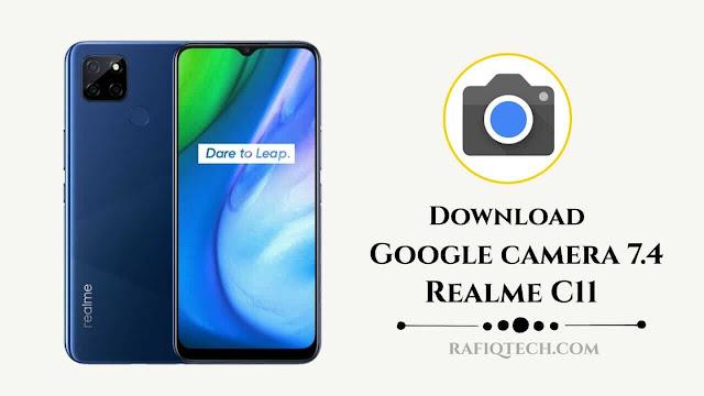تحميل جوجل كاميرا 7.4 لهاتف ريلمي C11 [مع ملف الكونفيغ]