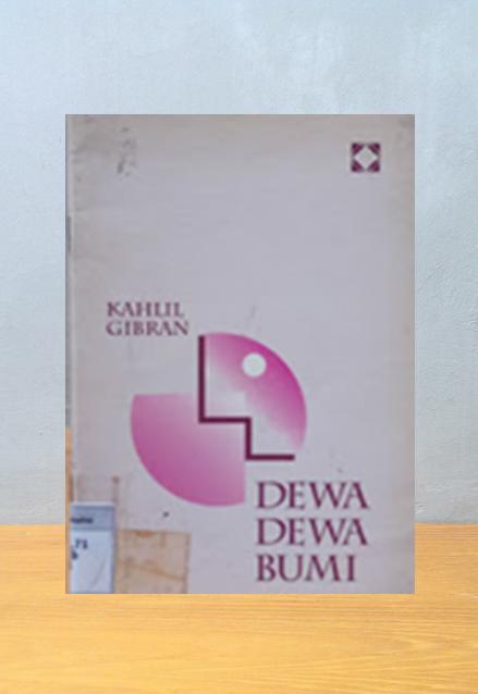 DEWA DEWI BUMI, Kahlil Gibran