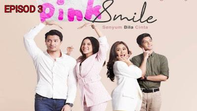 Tonton Drama Pink Smile Episod 3