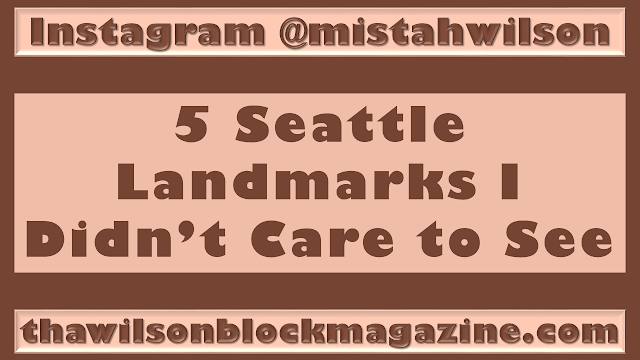 5 Seattle Landmarks I Didn't Care To See 🙅🤷🤦