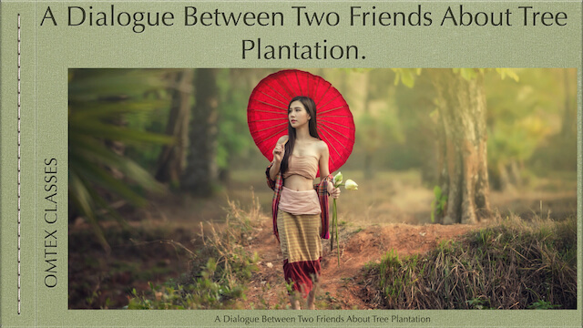 A Dialogue Between Two Friends About Tree Plantation.