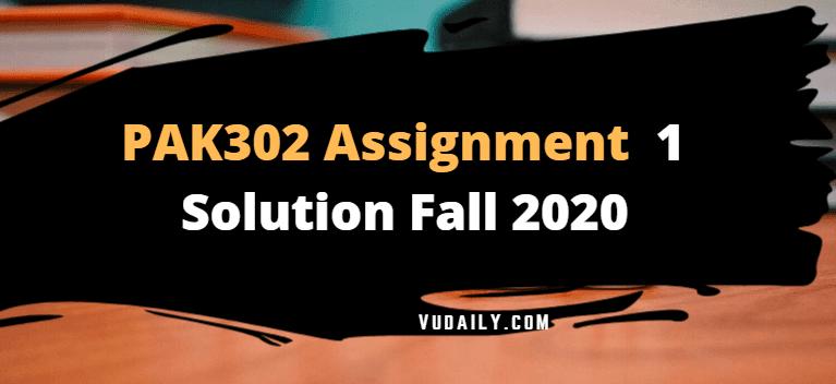 PAK302 Assignment No 1 Solution Fall 2020