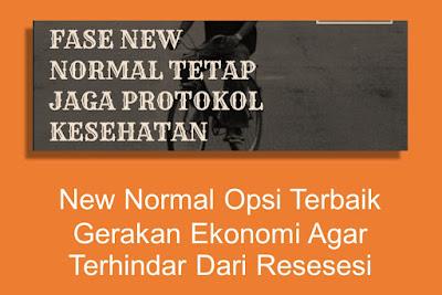 New Normal Pilihan Terbaik Untuk Gerakan Ekonomi