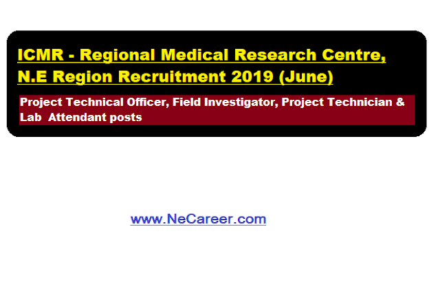 ICMR - Regional Medical Research Centre , N.E Region Recruitment 2019 (June)