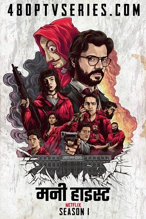 Money Heist Season 1 Full Hindi Dual Audio Download 480p 720p All Episodes [ हिंदी + English ]