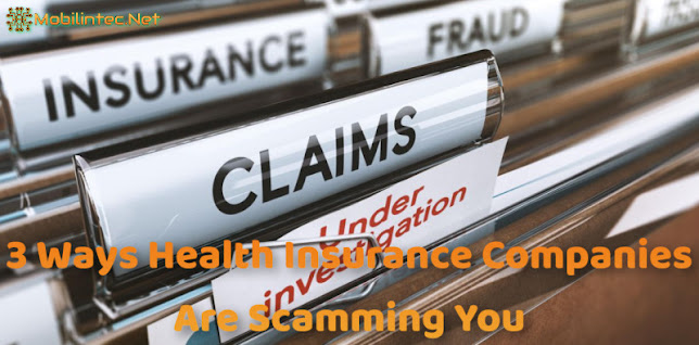 3 Ways Health Insurance Companies Are Scamming You