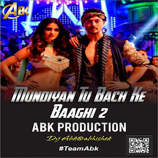 Mundeyan To Bachke Rahin - Baaghi 2 - ABK Production