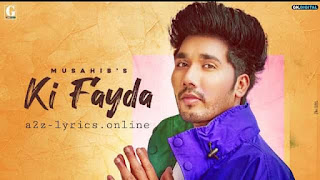 KI FAYDA LYRICS IN HINDI | MEANING | MUSAHIB