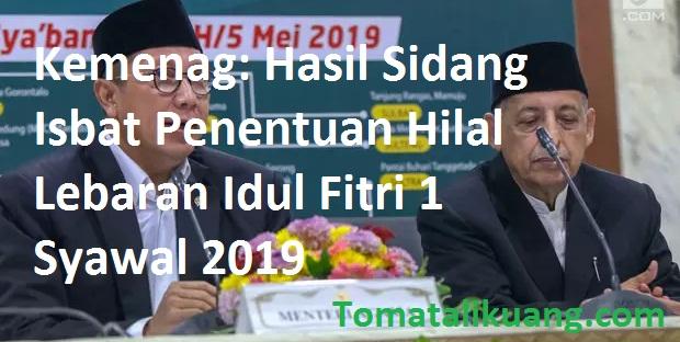 Hasil Sidang Isbat Kemenag: Idul Fitri 2019; 1 Syawal 1, tomatalikuang.com