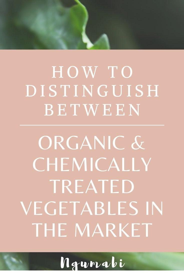 How To Distinguish Between Organic & Chemically Treated Vegetables (Njama-njama) In The Market