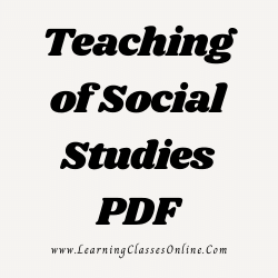 Teaching of Social Studies PDF download free in English Medium Language for B.Ed and all courses students, college, universities, and teachers