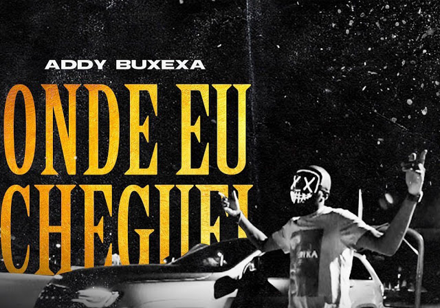 Addy Buxexa - Onde Eu Cheguei Download Mp3