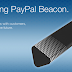 PayPal launched Beacon, a Hands-free Device Payment