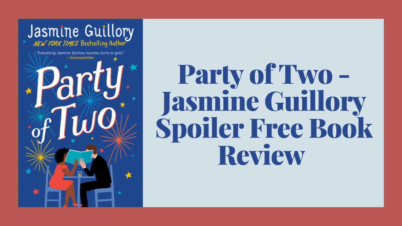 Party of Two - Jasmine Guillory | Spoiler Free Book Review