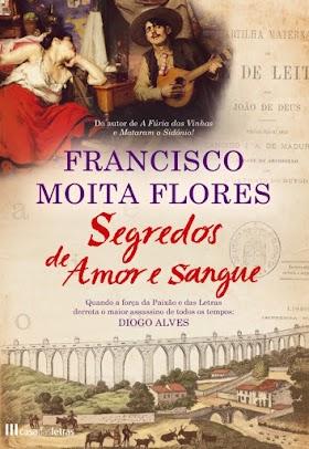 Francisco Moita Flores - Segredos de Amor e de Sangue