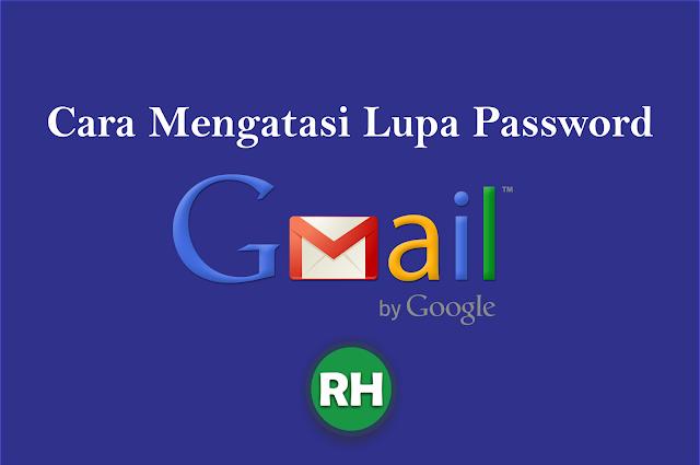 Cara Mengatasi Lupa Kata Sandi Password Gmail Pada Akun Google