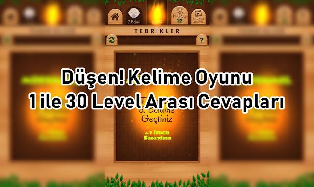 Dusen Kelime Oyunu 1 ile 30 Level Arasi Cevaplari