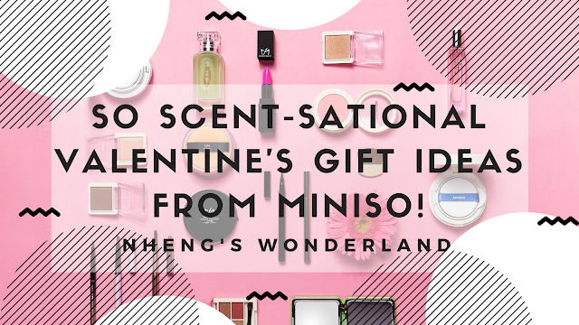 So SCENT-sational Valentine's Gift Ideas From Miniso!