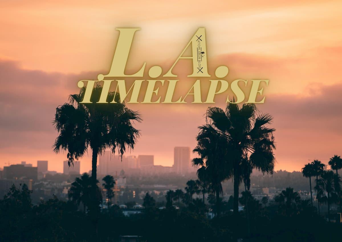 A Taste of Los Angeles | Virtuelles Reisen dank einer wunderschönen Hyperlapse