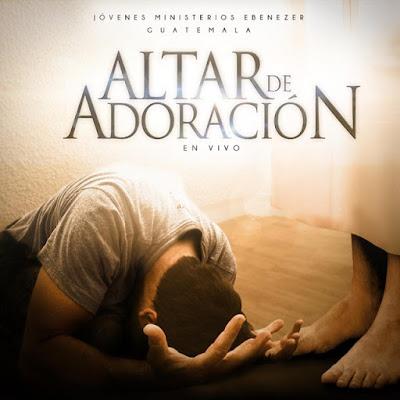 Jovenes Ministerios Ebenezer Guatemala-Altar De Adoración-